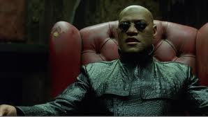 Do you want the red pill or the blue pill? Oh wait, you didn't say Morpheus, did you?
